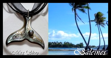Bijoux  Baleines de TAHITI Collection Vahinés MAG.SHOP