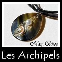 Bijoux Nacres & Keishis de Tahiti - Collection des Archipels MAG.SHOP