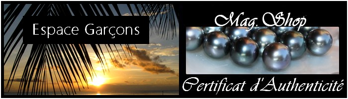 COLLECTION GARCONS PERLES NACRE ET KEISHIS DE TAHITITI . MAG.SHOP