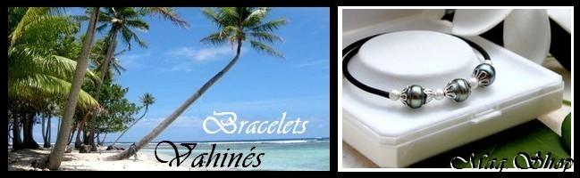 Gamme Vahinés Bracelets de Tahiti MAG.SHOP