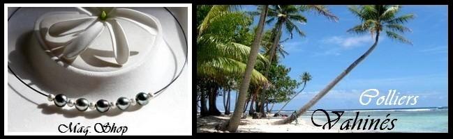 Gamme Vahinés Colliers de Tahiti MAG.SHOP TAHITI