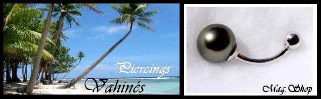 Gamme Vahinés Piercings de Tahiti MAG.SHOP