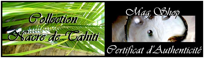 MAG.SHOP  COLLECTION NACRE DE TAHITI