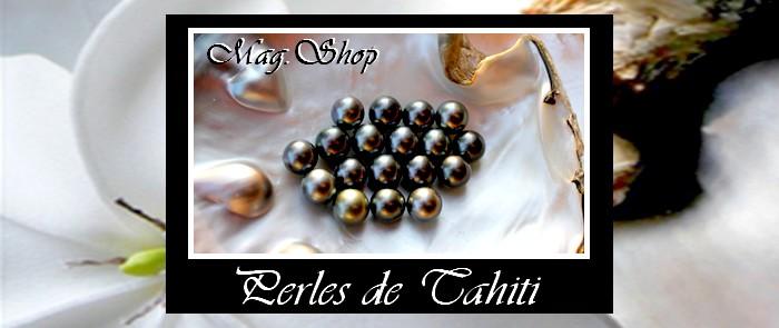 MAG.SHOP PERLES ET KEISHIS DE TAHITI BOUTIQUE