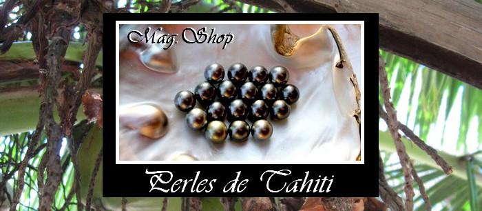 MAG.SHOP TAHITI PERLES