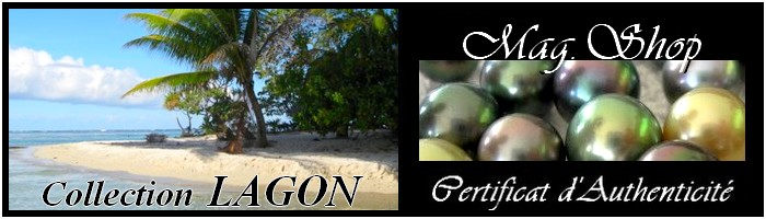 MAG.SHOP-COLLECTION-LAGON PERLES ET NACRE DE TAHITI